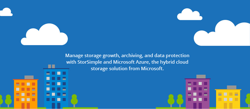 Microsoft Azure and StorSimple: A true Hybrid Cloud Storage Offering