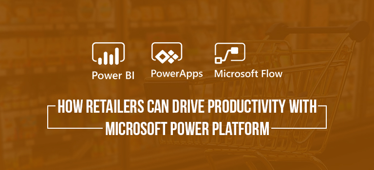 How Retailers Can Drive Productivity with Microsoft Power Platform